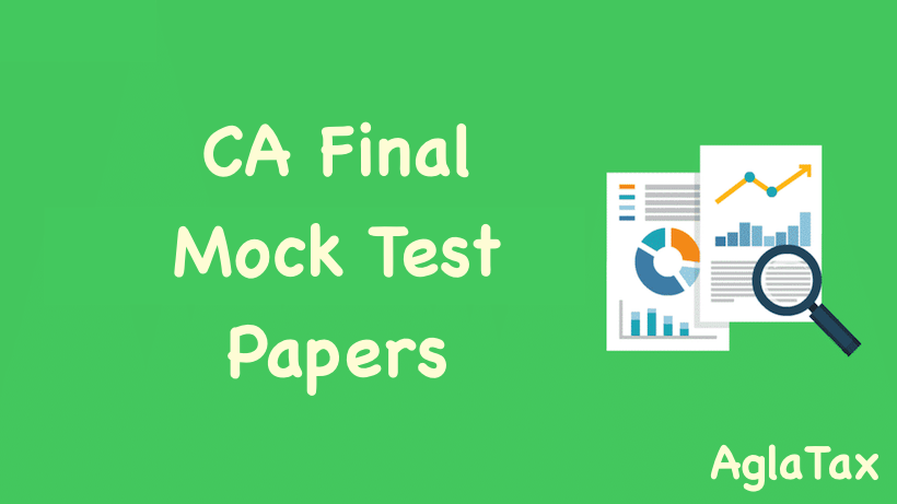 CA Final Mock Test Papers