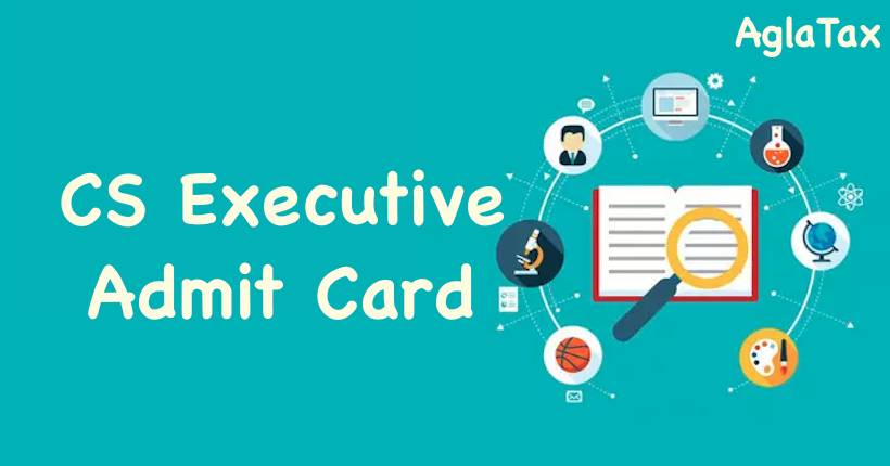 CS Executive Admit Card