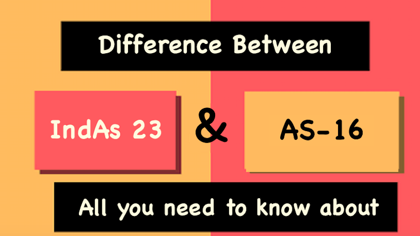 Difference Between AS 16 and Ind AS 23