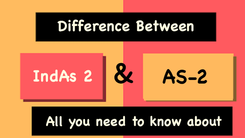 Difference Between AS 2 and Ind AS 2