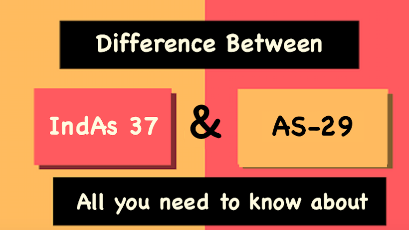 Difference Between AS 29 and Ind AS 37