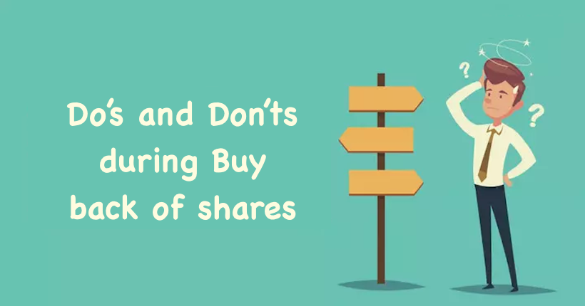 Do's and Don'ts during Buy back of shares