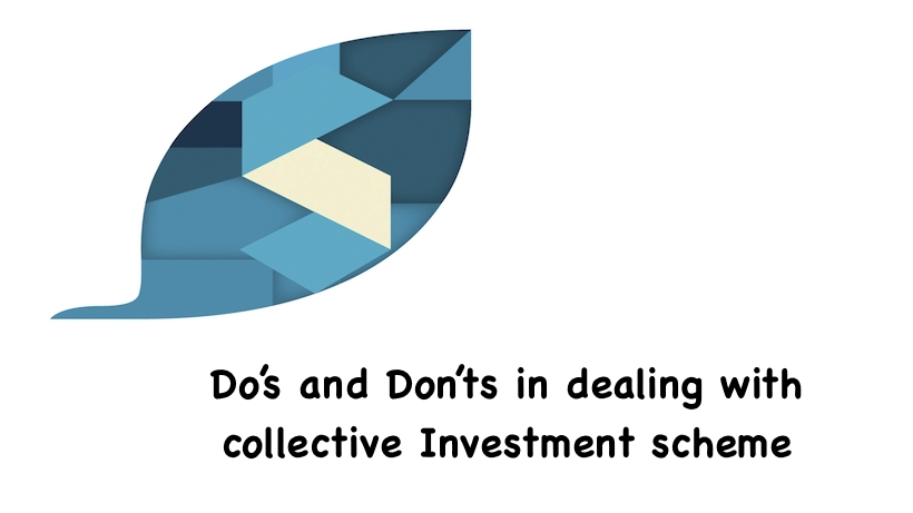 Do's and Don'ts in dealing with collective Investment scheme