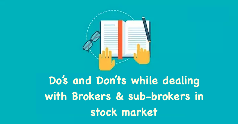 Do's and Don'ts while dealing with Brokers