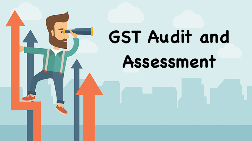 Audit and Assessment under GST
