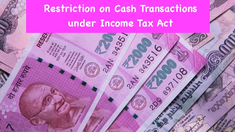 Restriction on Cash Transactions under Income Tax